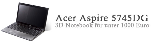 3d notebook acer aspire 5745dg f r unter 1000 euro. Black Bedroom Furniture Sets. Home Design Ideas