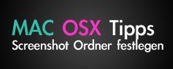 Anleitung: MAC OSX Screenshot Ordner festlegen