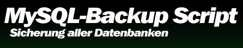 MySQL Backup Script der Datenbank (Bash Script)