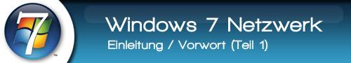 Windows 7 Netzwerk einrichten – Anleitung (Teil 1)