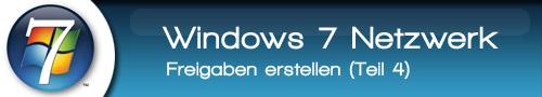 Windows 7 Netzwerk einrichten – Freigaben erstellen (Teil 4)