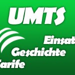 UMTS – Netze, Hardware und Tarife