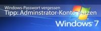 Windows Passwort vergessen – verstecktes Administrator-Konto aktivieren