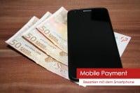Bezahlen mit dem Smartphone: Mobile Payment